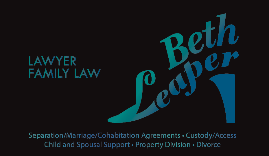 Beth Leaper, Family Law, Lawyer - Separation / Marriage / Cohabitation Agreements • Custody / Access • Child and Spousal Support • Property Division • Divorce